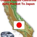 Obama Gives California Auto Market to Japan, Undermines US Economy